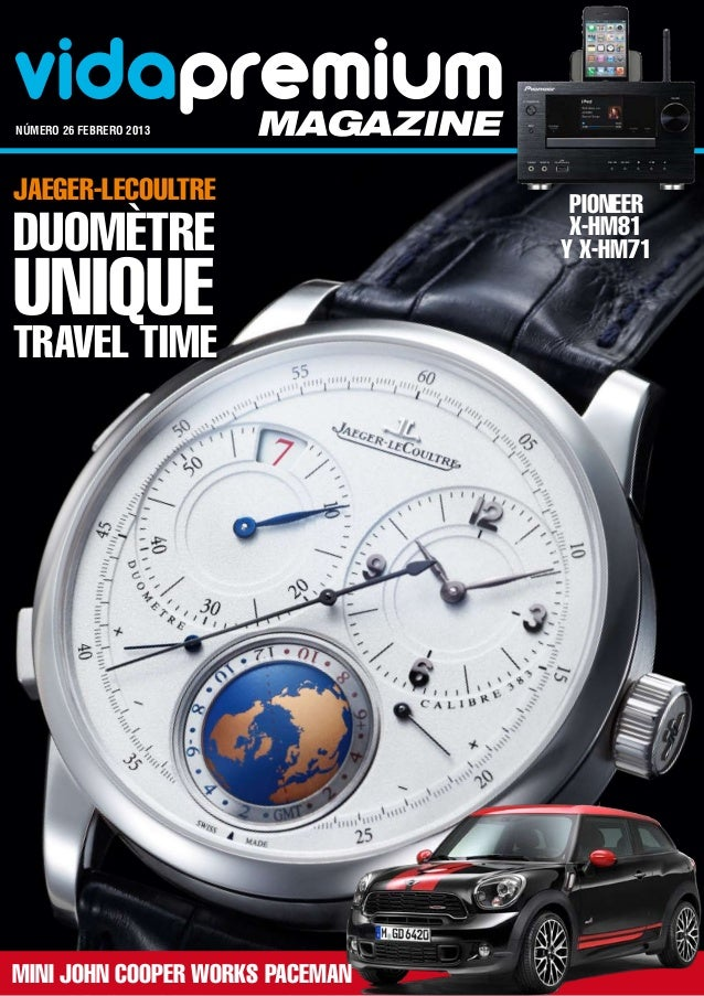 vidapremiumnúmero 26 FEBRERO 2013   magazineJaeger-LeCoultre                      PioneerDuomètre                        ...