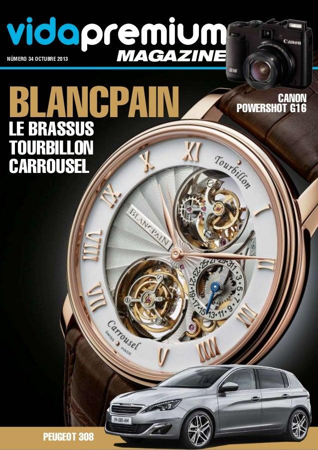 vidapremiummagazinenúmero 34 octubre 2013 Canon PowerShot G16 Peugeot 308 BlancpainLe Brassus Tourbillon Carrousel