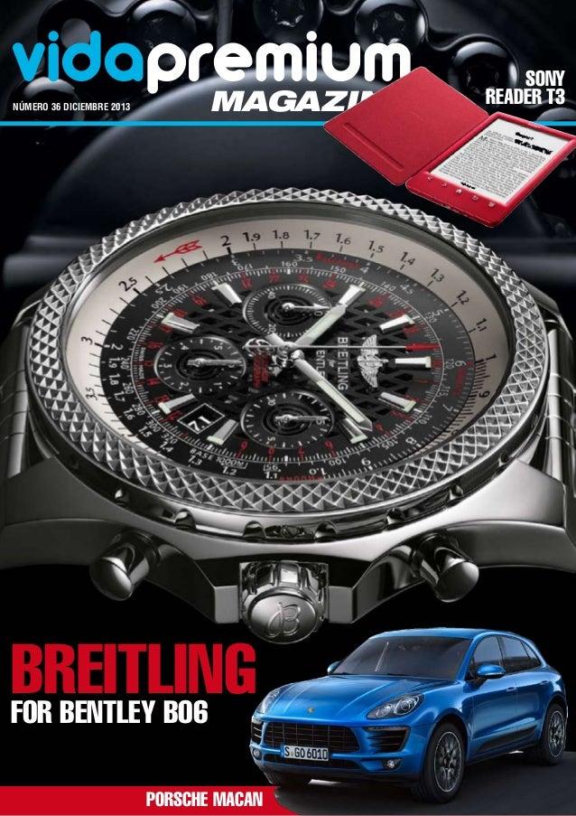 vidapremium número 36 DICIEMBRE 2013  magazine  Breitling for Bentley B06 PORSCHE MACAN  Sony Reader T3