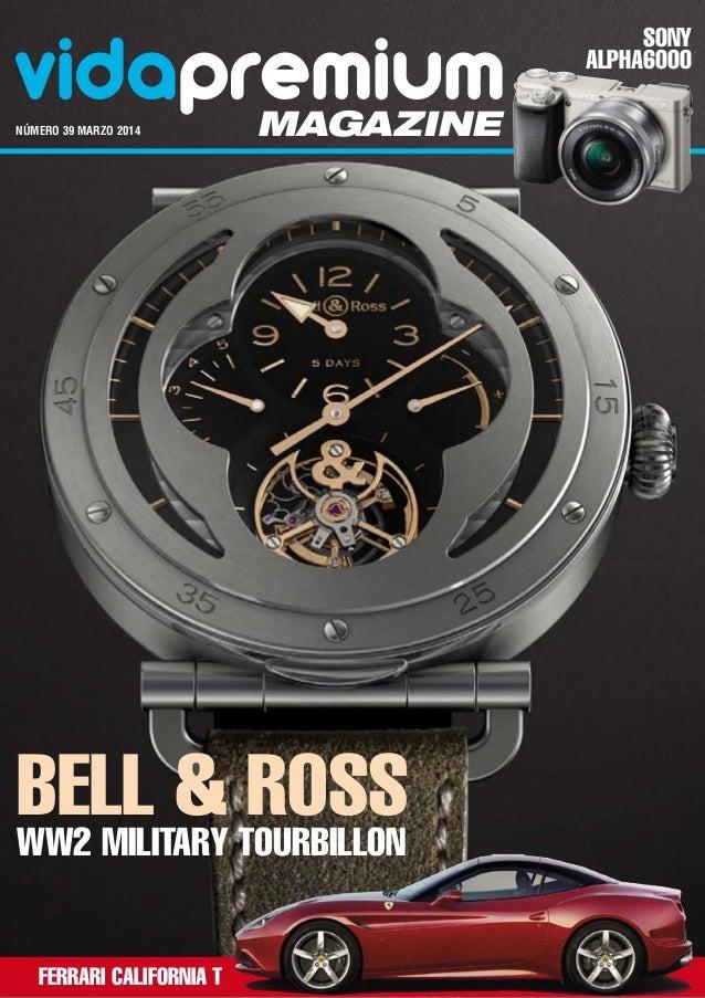 vidapremium número 39 MARZO 2014  magazine  Bell & Tourbillon Ross WW2 Military Ferrari California T  Sony ALPHA6000