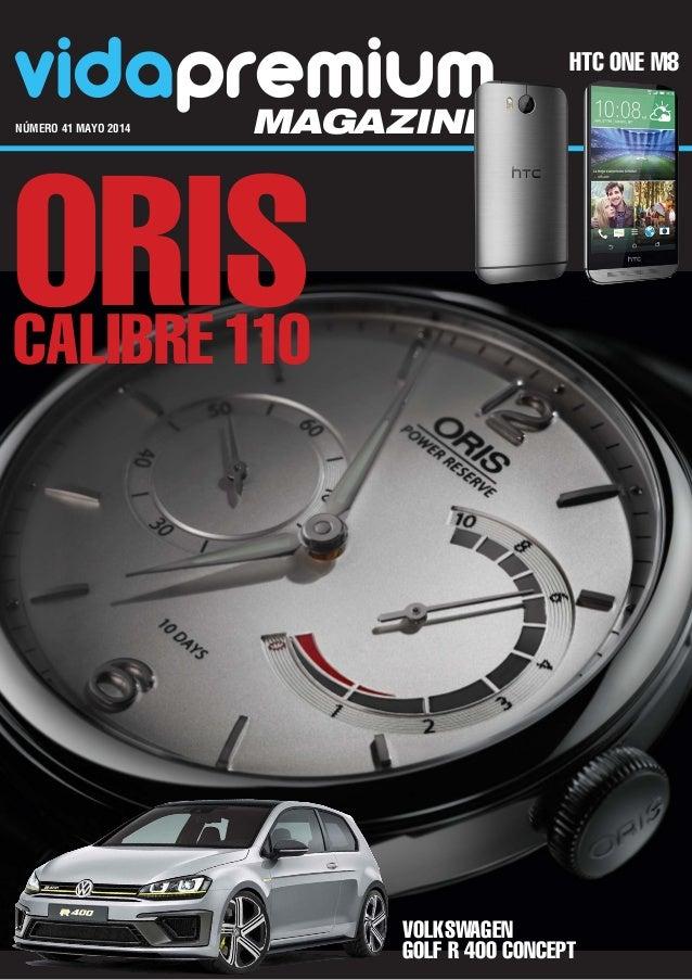 vidapremiummagazinenúmero 41 mayo 2014 OrisCalibre110 HTC One M8 Volkswagen Golf R 400 Concept