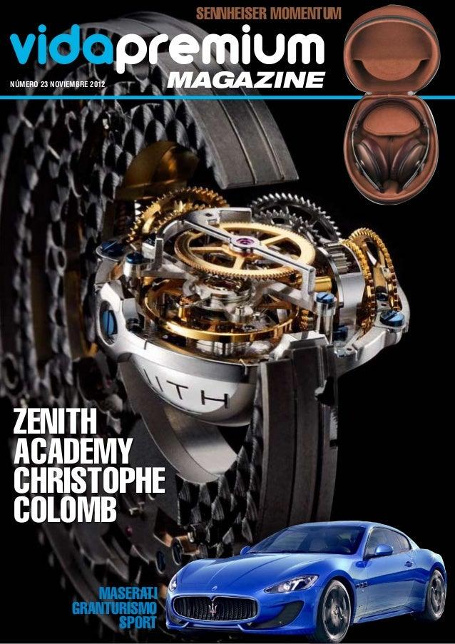 Sennheiser Momentumvidapremiumnúmero 23 noviembre 2012    magazineZenithAcademyChristopheColomb                  Maserati...