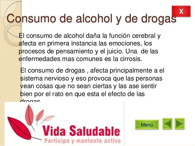 Consumo de alcohol y de drogasEl consumo de alcohol daña la función cerebral yafecta en primera instancia las emociones, l...