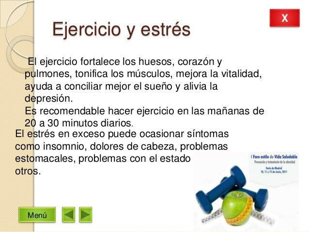 Ejercicio y estrésEl ejercicio fortalece los huesos, corazón ypulmones, tonifica los músculos, mejora la vitalidad,ayuda a...