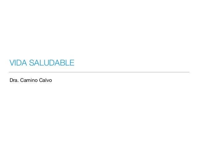 VIDA SALUDABLE Dra. Camino Calvo