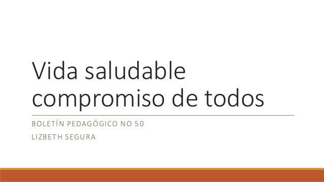 Vida saludable compromiso de todos BOLETÍN PEDAGÓGICO NO 50 LIZBETH SEGURA