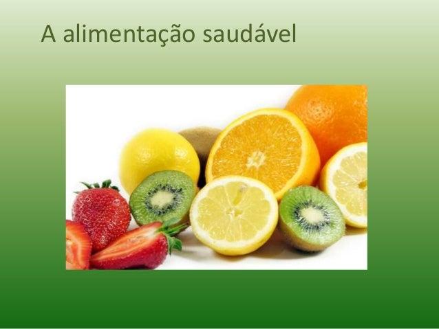 A alimentação saudável