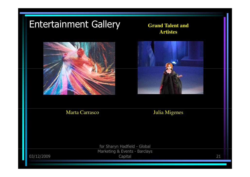 Entertainment Gallery 03/12/09 for Sharyn Hadfield - Global Marketing & Events - Barclays Capital Grand Talent and Artiste...