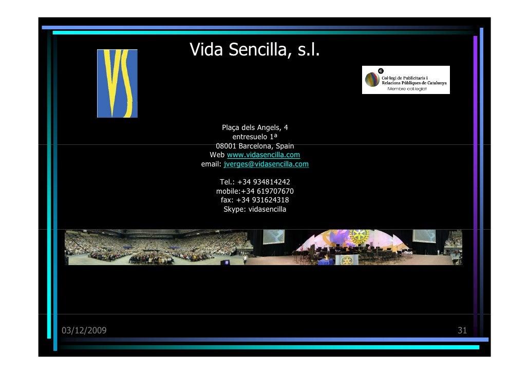 Vida Sencilla, s.l. Plaça dels Angels, 4 entresuelo 1ª 08001 Barcelona, Spain Web  www.vidasencilla.com email:  [email_add...