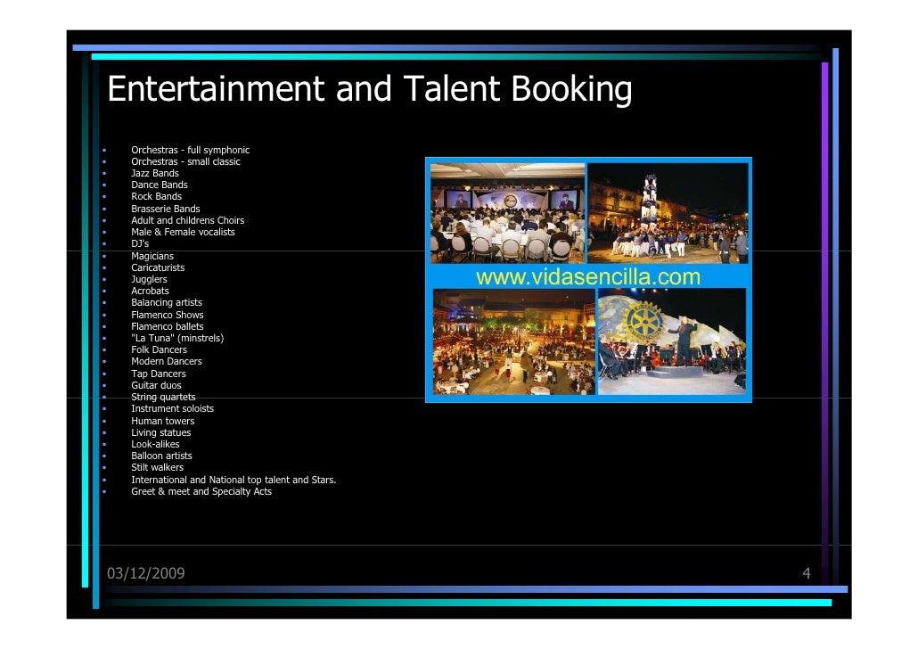 Entertainment and Talent Booking <ul><li>Orchestras - full symphonic  </li></ul><ul><li>Orchestras - small classic  </li><...