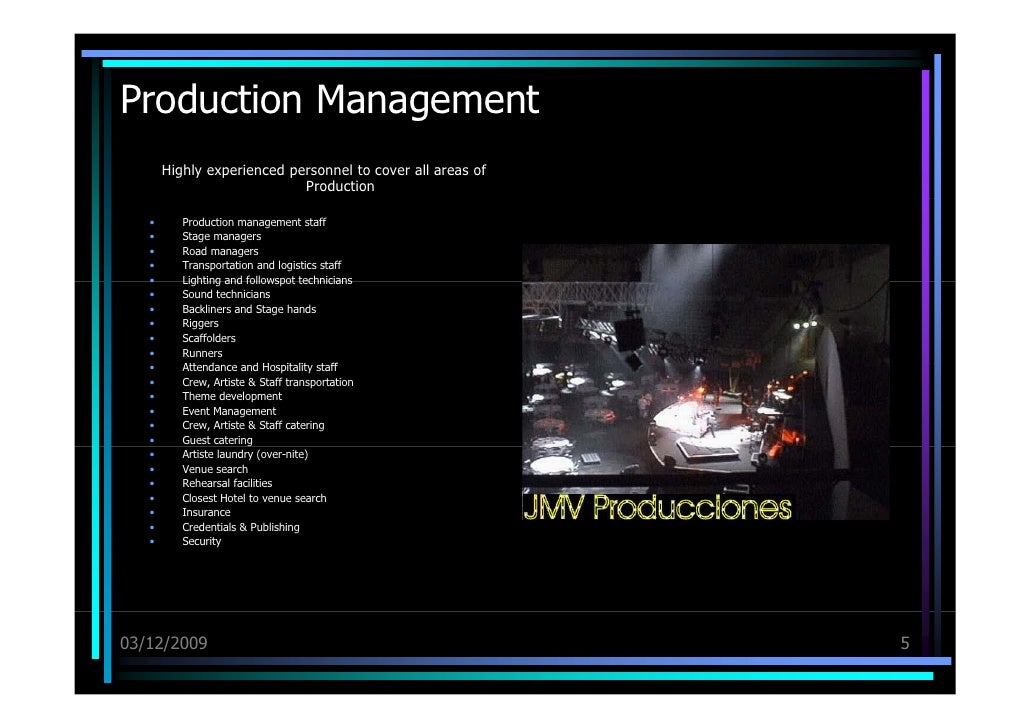 Production Management <ul><li>Highly experienced personnel to cover all areas of Production </li></ul><ul><li>Production m...