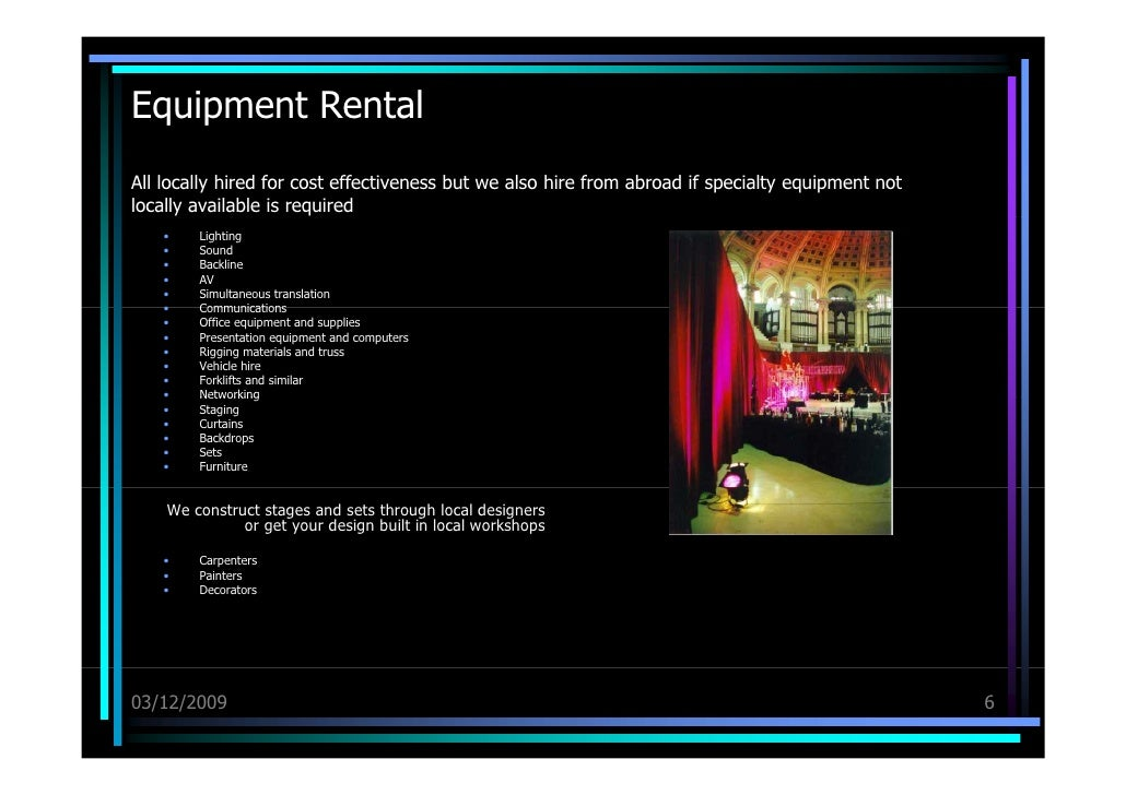Equipment Rental All locally hired for cost effectiveness but we also hire from abroad if specialty equipment not locally ...