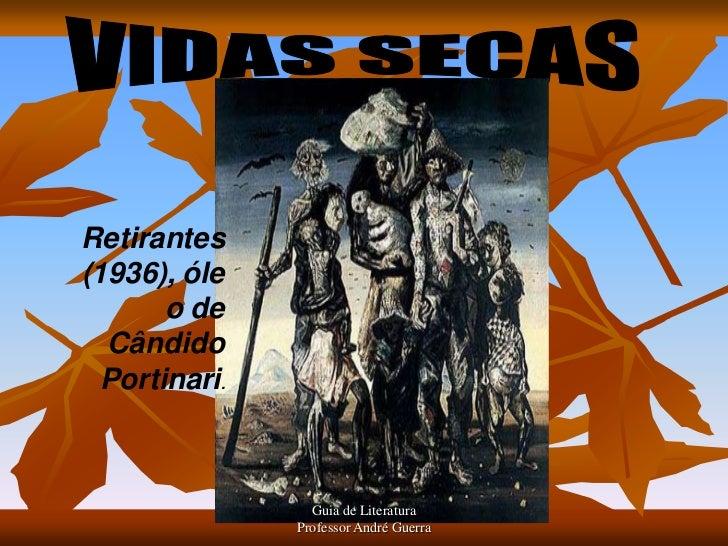 VIDAS SECAS<br />Retirantes (1936), óleo de Cândido Portinari.<br />Guia de Literatura                                    ...