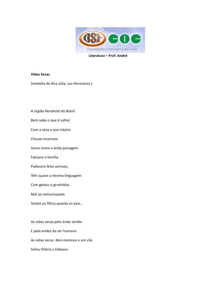 Literatura – Prof. AndréVidas Secas(melodia de Ana Júlia, Los Hermanos )A região Nordeste do BrasilBem sabe o que é sofrer...