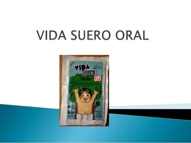  El Vida Suero Oral es el nombre que recibe en México las Sales de Rehidratación Oral (OMS), también puede conocerse con...
