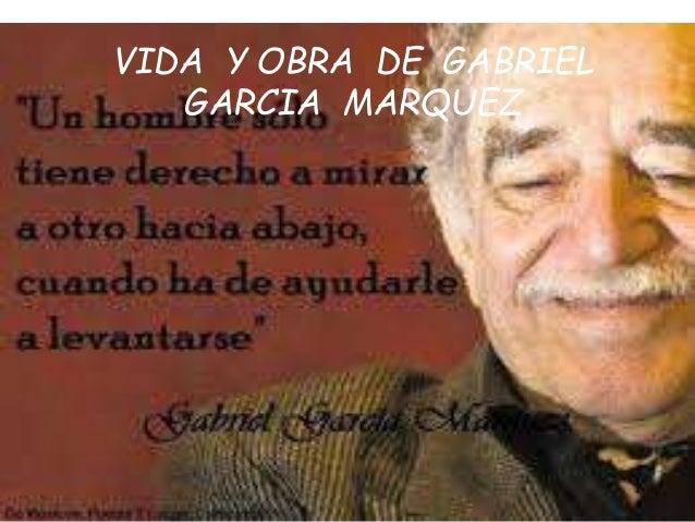 VIDA Y OBRA DE GABRIEL GARCIA MARQUEZ