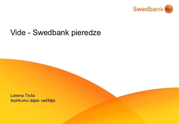 Vide - Swedbank pieredze Liesma Tivča Iepirkumu daļas vadītāja
