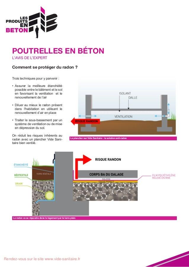 POUTRELLES EN BÉTON L'AVIS DE L'EXPERT  Comment se protéger du radon ? Trois techniques pour y parvenir : • Assurer la me...