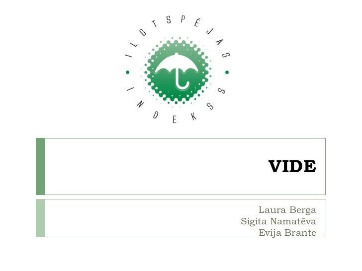 VIDE Laura Berga Sigita Namatēva Evija Brante