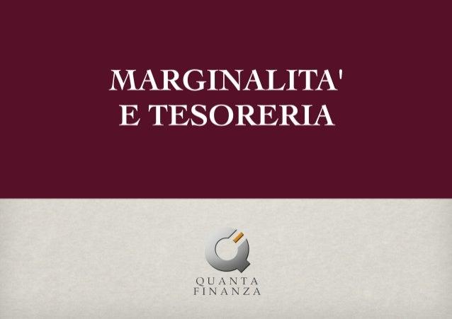 MARGINALITA' E TESORERIA