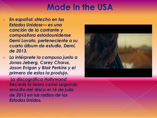  En español: «Hecho en los Estados Unidos»— es una canción de la cantante y compositora estadounidense Demi Lovato, perte...