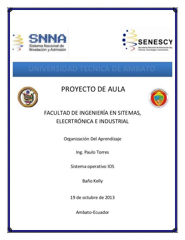 UNIVERSIDAD TECNICA DE AMBATO PROYECTO DE AULA FACULTAD DE INGENIERÍA EN SITEMAS, ELECRTRÓNICA E INDUSTRIAL Organización D...