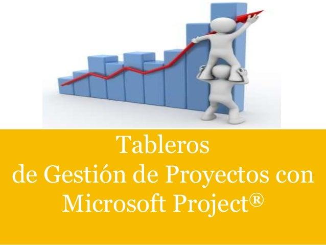 Tableros de Gestión de Proyectos con ® Microsoft Project