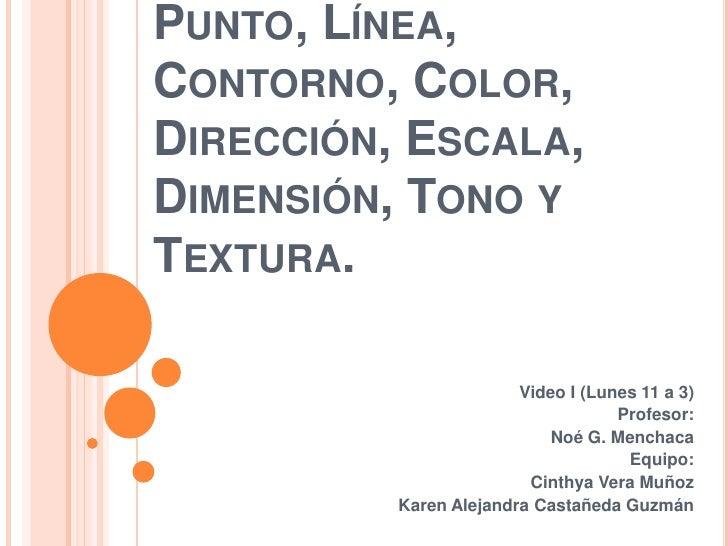Punto, Línea, Contorno, Color, Dirección, Escala, Dimensión, Tono y T…