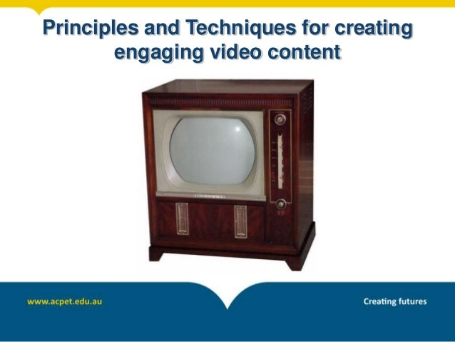 Principles and Techniques for creating engaging video content