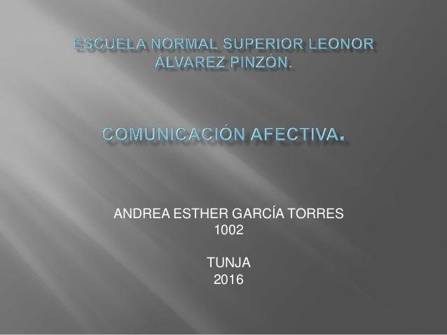 ANDREA ESTHER GARCÍA TORRES 1002 TUNJA 2016