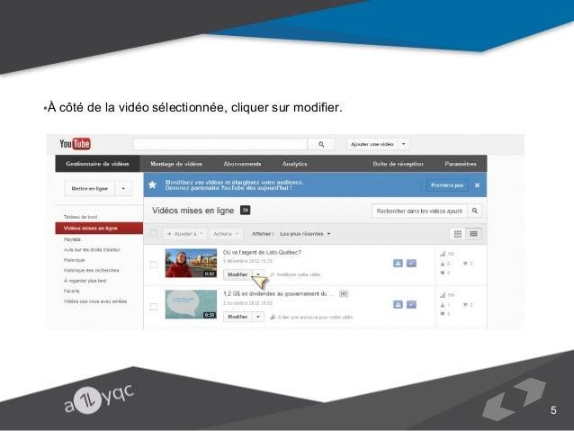 •À côté de la vidéo sélectionnée, cliquer sur modifier.  5