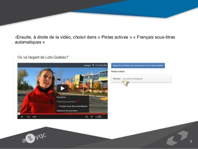 •Ensuite, à droite de la vidéo, choisir dans « Pistes actives » « Français sous-titres automatiques »  7