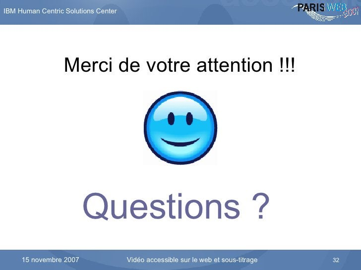 Questions ?   Merci de votre attention !!!