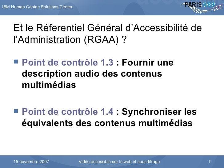 Et le Réferentiel Général d'Accessibilité de l'Administration (RGAA) ?  <ul><li>Point de contrôle 1.3  : Fournir une descr...