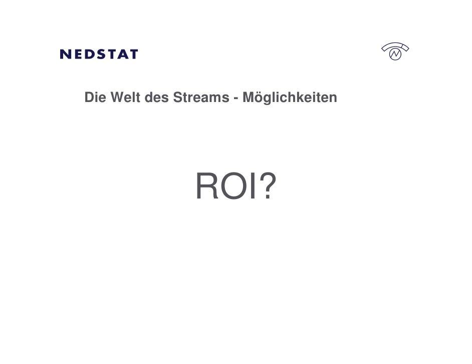 Die Welt des Streams - Möglichkeiten                    ROI?