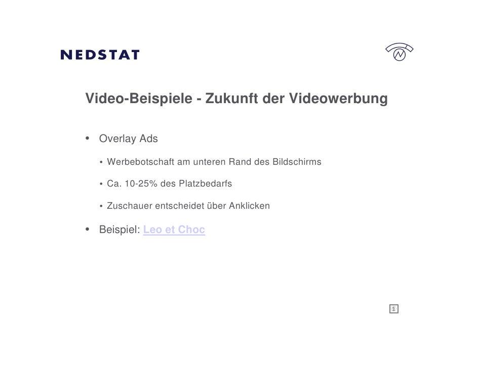 Video-Beispiele - Zukunft der Videowerbung  • Overlay Ads   • Werbebotschaft am unteren Rand des Bildschirms    • Ca. 10-2...