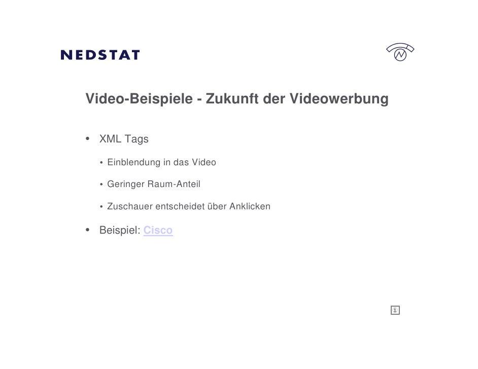 Video-Beispiele - Zukunft der Videowerbung  • XML Tags   • Einblendung in das Video    • Geringer Raum-Anteil    • Zuschau...