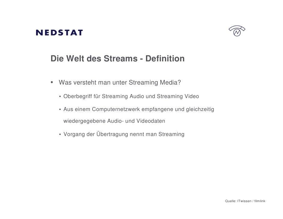 Die Welt des Streams - Definition  • Was versteht man unter Streaming Media?   • Oberbegriff für Streaming Audio und Strea...