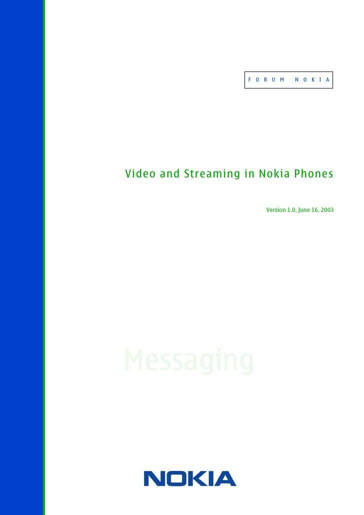 F O R U M      N O K I A     Video and Streaming in Nokia Phones                           Version 1.0; June 16, 2003     ...