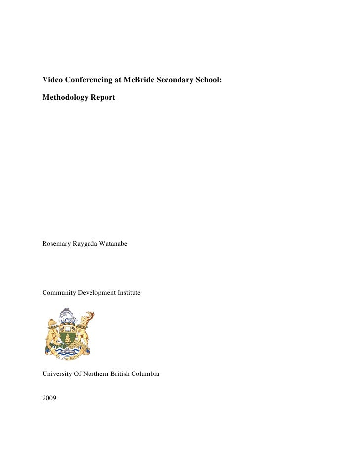 Video Conferencing at McBride Secondary School:  Methodology Report     Rosemary Raygada Watanabe     Community Developmen...
