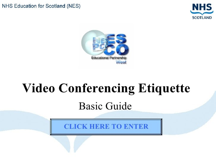 Video Conferencing Etiquette Basic Guide CLICK HERE TO ENTER