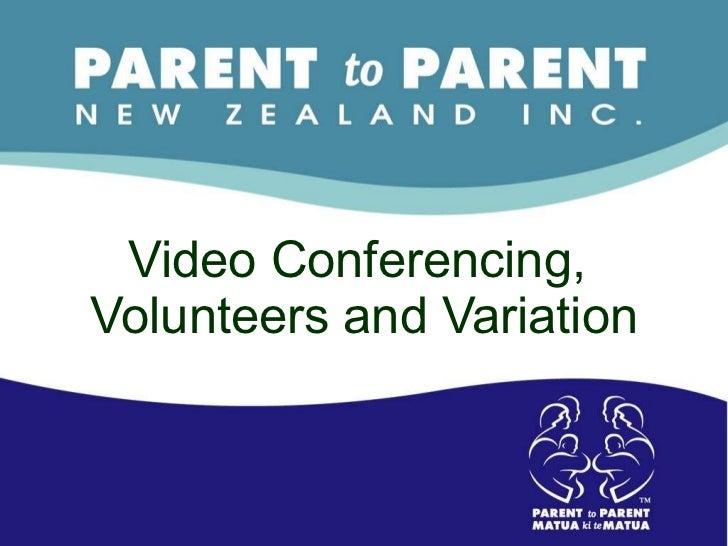 Video Conferencing,  Volunteers and Variation