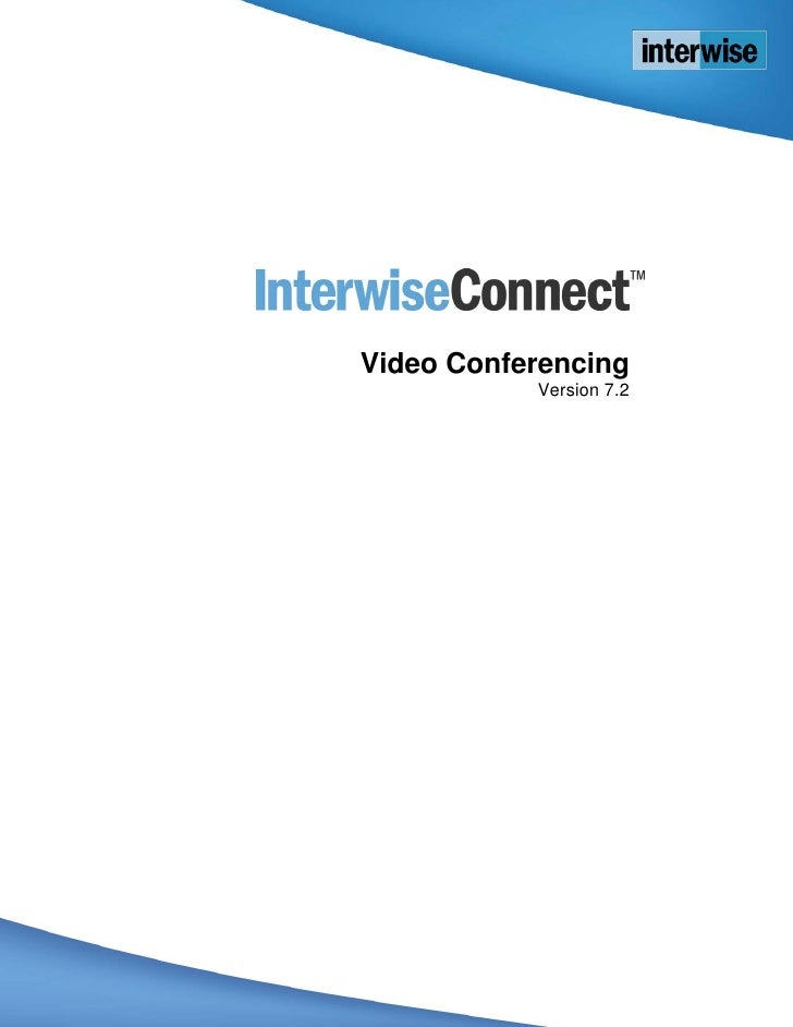 Interwise Connect  Video Conferencing            Version 7.2