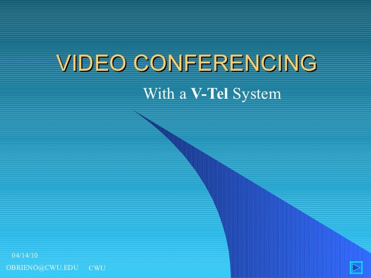 VIDEO CONFERENCING  With a  V-Tel  System