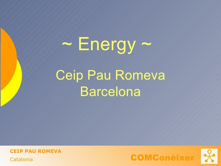 Ceip Pau Romeva Barcelona ~ Energy ~
