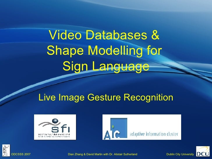 Video Databases &  Shape Modelling for  Sign Language Live Image Gesture Recognition