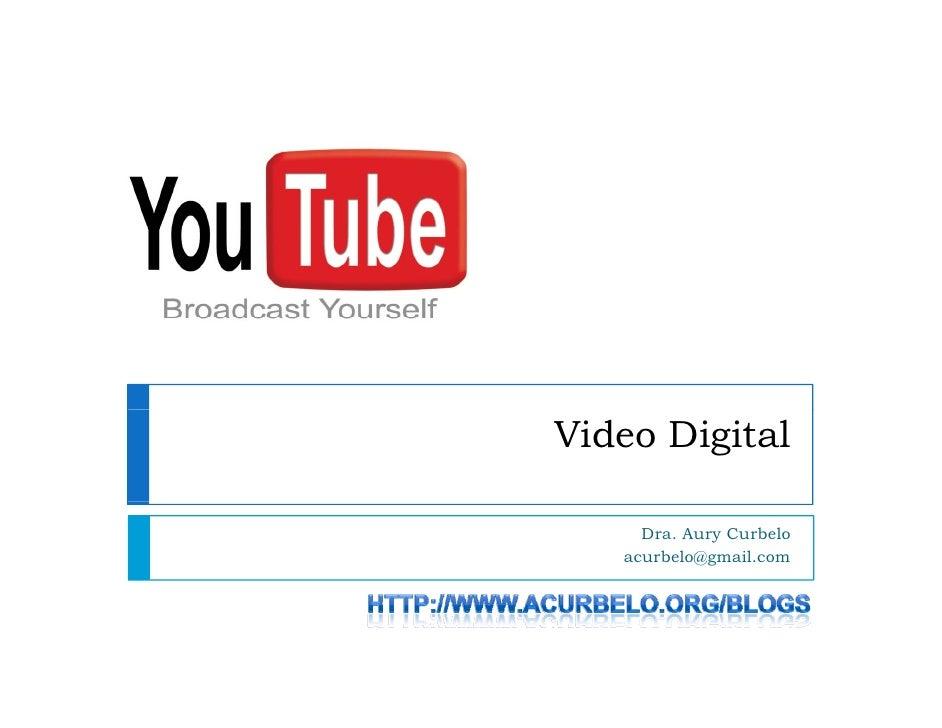 Video Digital       Dra. Aury Curbelo    acurbelo@gmail.com