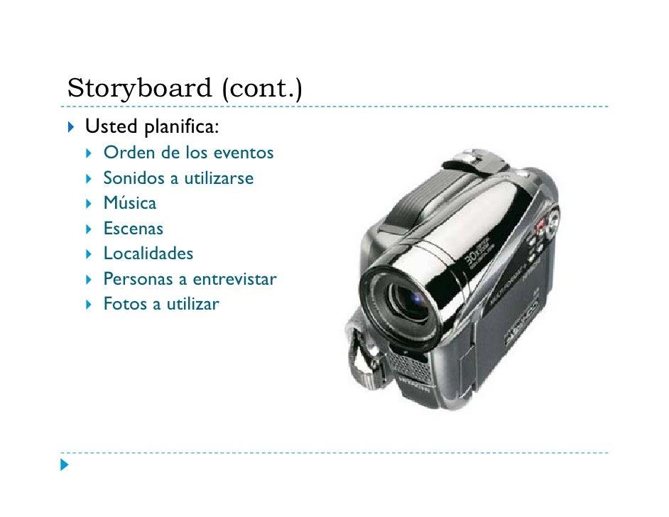 Cámaras  La selección de la cámara va a depender de sus  objetivos: (tres tipos)   Web Cam   Análogas-VCR   Digitales   Di...
