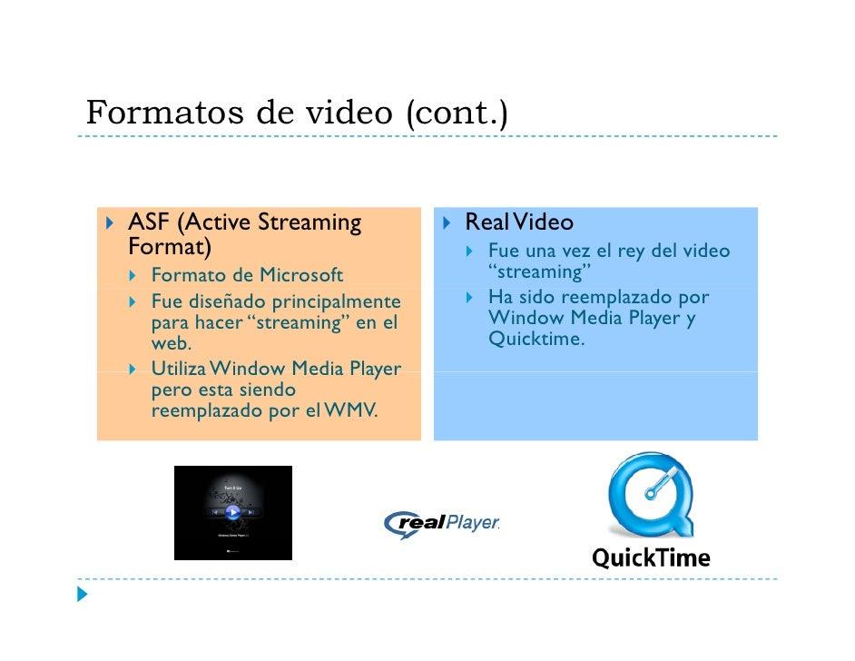 Formatos de video (cont.)             MPEG (Moving Picture Expert Group)               Es el formato de video más         ...