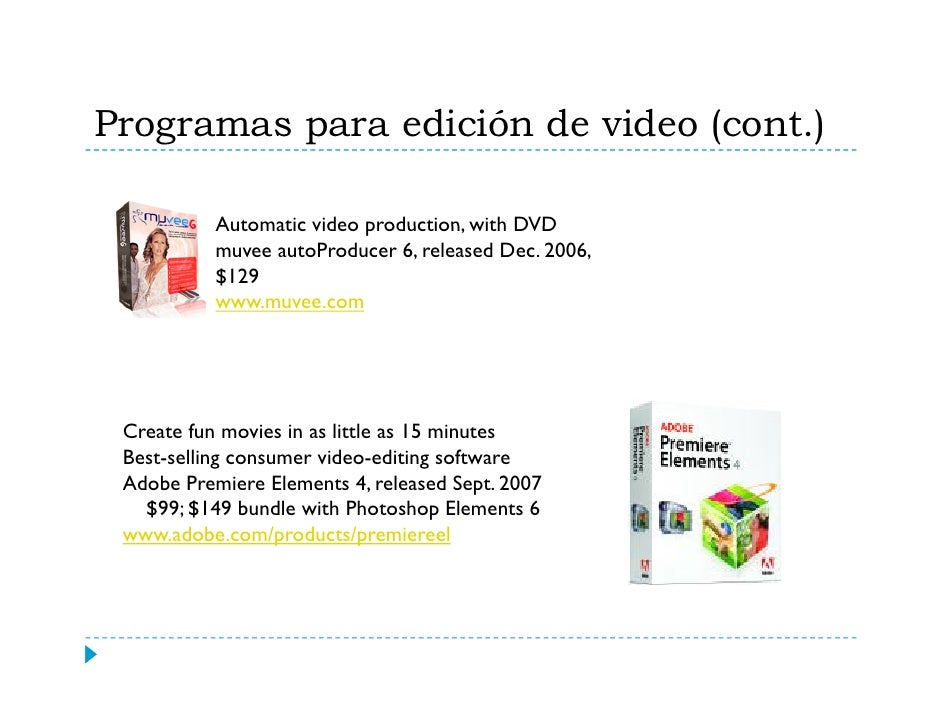 Programas para edición de video (cont.)                  C           i     d lid h                 Create movies and slide...